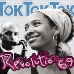 Tok Tok Tok - Revolution 69