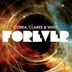Chick Corea, Stanley Clarke & Lenny White - Forever