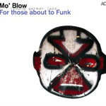 Mo'Blow - For Those About to Funk