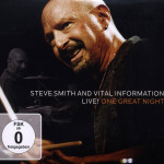 Steve Smith & Vital Information - Live! One Great Night