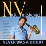 Nick Vintskevich - Never Was a Doubt