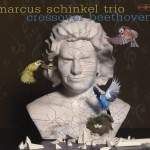 Marcus Schinkel Trio - Crossover Beethoven