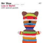 Mo'Blow - Live in Berlin