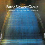 Patric Siewert Group - Station to the Underground