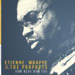 Etienne Mbappé & the Prophets - How Near How Far