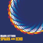 Mark Lettieri - Spark And Echo