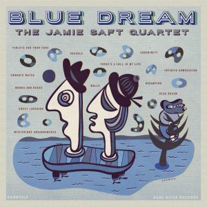 "Jamie Saft Quartett – New release ""Blue Dream"""