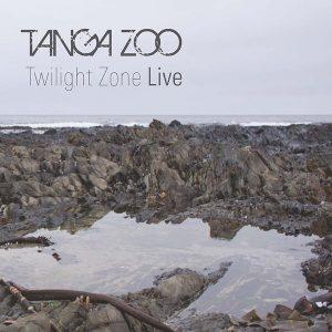 New live Album TANGA ZOO Twilight Zone Live