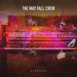 May Fall Crew - Overload