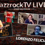 JazzrockTV LIVE with LORENZO FELICIATI