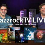 JazzrockTV LIVE – Neue Alben und Wiederentdecktes