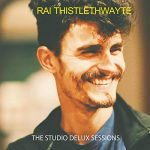 Rai Thistlethwayte - The Studio Delux Sessions